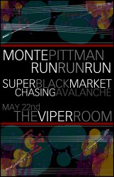 SUNDAY MAY 22 2011 - VIPER ROOM - Run Run Run/Monte Pittman + guests